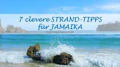 7 clevere Strand-Tipps für Jamaika
