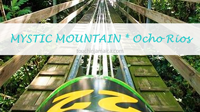 Mystic Mountain * Ocho Rios