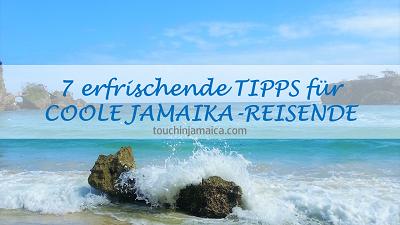 7 erfrischende Tipps für coole Jamaika-Reisende