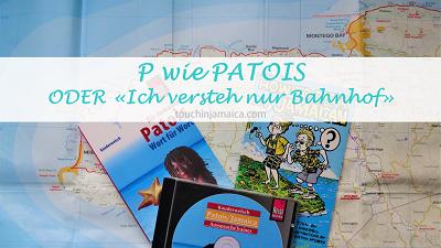P wie Patois ODER «Ich versteh nur Bahnhof»