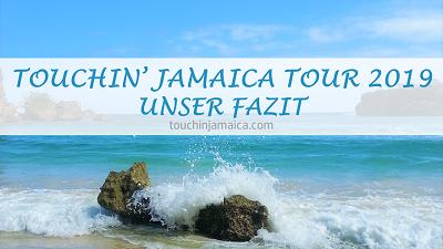 Touchin' Jamaica-Tour 2019 – Unser Fazit