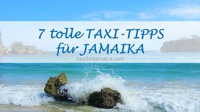 7 tolle Taxi-Tipps für Jamaika