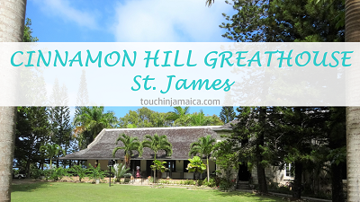 Cinnamon Hill Greathouse * St.James