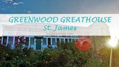 Greenwood Great House * St.James