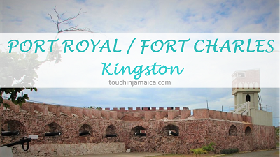 Port Royal / Fort Charles * Kingston