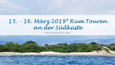 15. – 16. März 2019 * Rum-Touren an der Südküste