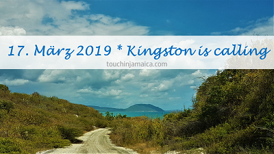 17. März 2019* Kingston is calling!