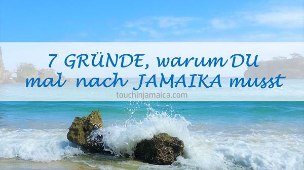 7 GRÜNDE, warum DU mal nach JAMAIKA musst