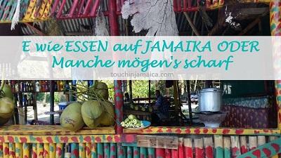 E wie Essen auf Jamaika ODER Manche mögen's scharf