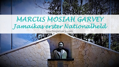 Marcus Garvey – Jamaikas erster Nationalheld