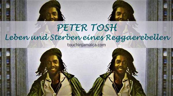 Peter Tosh – Leben und Sterben eines Reggaerebellen