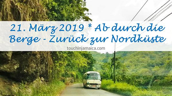 21. März 2019 * Ab durch die Berge – Zurück zur Nordküste