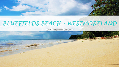 Bluefields Beach ~ Westmoreland