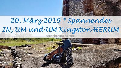 20. März 2019 * Spannendes IN, UM und UM Kingston HERUM