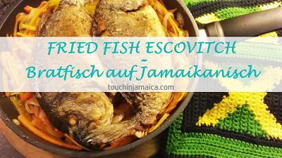 Fried Fish Escovitch – Bratfisch auf Jamaikanisch