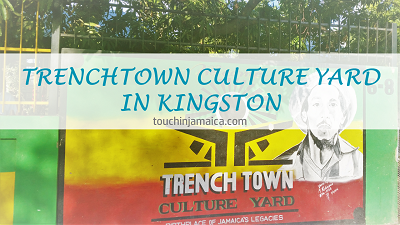 "Wo Trenchtown ""rockt"" – Der Trenchtown Culture Yard in Kingston"