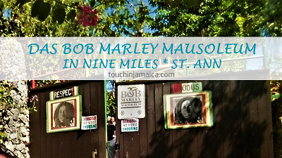 Das Bob Marley Mausoleum in Nine Miles