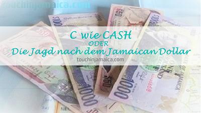 C wie Cash ODER Die Jagd nach dem Jamaican Dollar