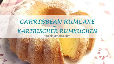 Caribbean Rumcake – Karibischer Rumkuchen