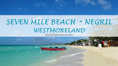 Seven Mile Beach / Negril ~ Westmoreland