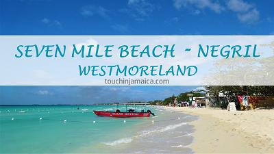 Seven Mile Beach / Negril ~ Westmoreland