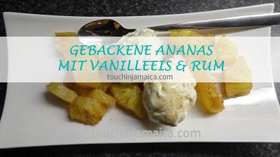 Gebackene Ananas mit Vanilleeis und Rum