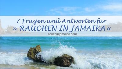 7 Fragen und Antworten für Rauchen in Jamaika