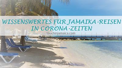 WISSENSWERTES FÜR JAMAIKA-REISEN IN CORONA-ZEITEN