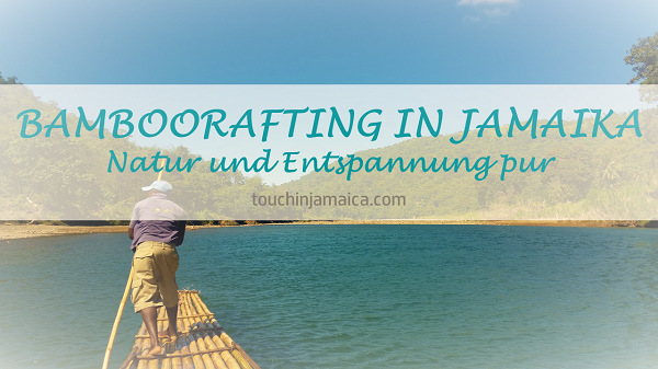 Bamboo-Rafting in Jamaika – Natur und Entspannung pur