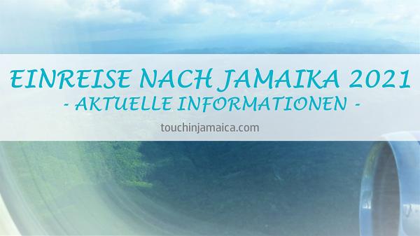 EINREISE NACH JAMAIKA 2021 – AKTUELLE INFORMATIONEN